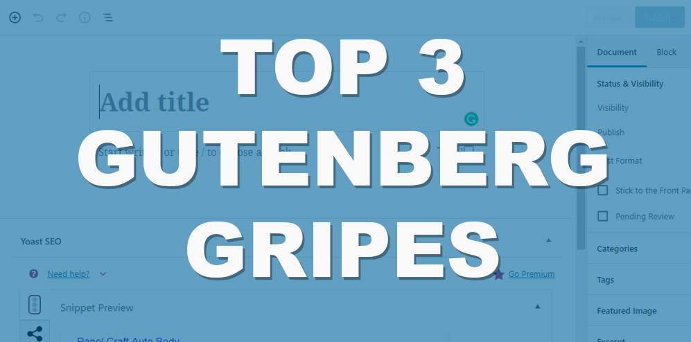 My Top 3 Gripes with the Gutenberg Editor for WordPress